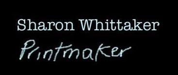 Sharon Whittaker Printmaker